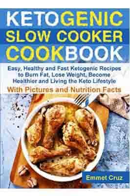 Ketogenic Slow Cooker Cookbook: Easy, Healthy…