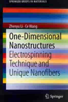 One-Dimensional Nanostructures By:  Wang