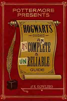Hogwarts: An Incomplete and Unreliable Guide…