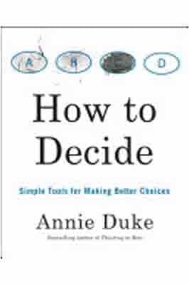 How to Decide: Simple Tools for…