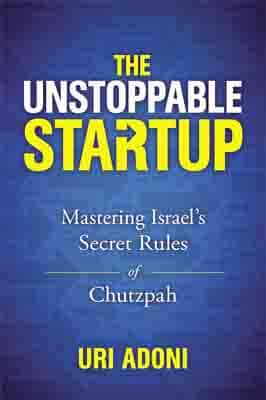 The Unstoppable Startup  by Uri Adoni