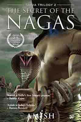 Secret of the Nagas (The Shiva Trilogy Book 2) by Amish Tripathi