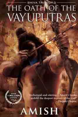 The Oath of The Vayuputras (The Shiva Trilogy Book 3) by Amish Tripathi