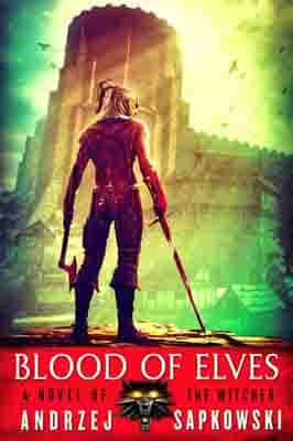 Blood of Elves : Witcher 1…