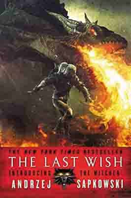 The Last Wish: Introducing the Witcher…