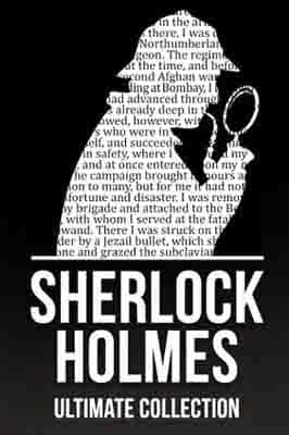 Sherlock Holmes: The Ultimate Collection  by…