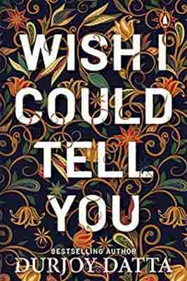 Wish I Could Tell You by…