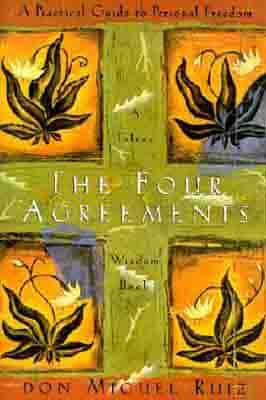 The Four Agreements: A Practical Guide…
