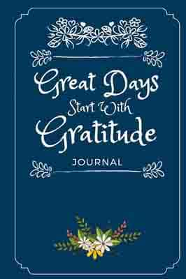 Great Days Start With Gratitude: A…