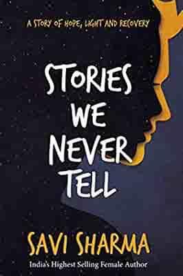 Stories We Never Tell by Savi Sharma