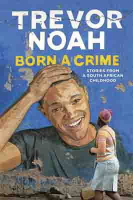 Born A Crime: Stories from a…