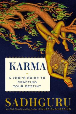 Karma: A Yogi's Guide to Crafting…