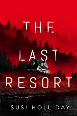 The Last Resort by Susi Holliday